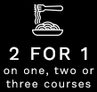 2 FOR 1 on one, two or three courses
